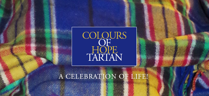 Colours of Hope Tartan Cancer Society